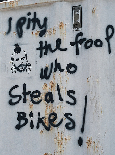 I pity the fool who steal bikes.